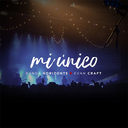 Evan Craft - Mi Único (feat. Banda Horizonte) (Single)