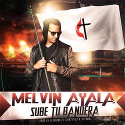 Melvin Ayala - Sube Tu Bandera (Single)