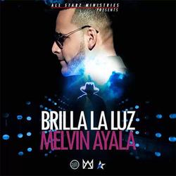 Melvin Ayala - Brilla la Luz (Single)