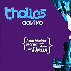 Thalles Roberto - Uma História escrita pelo dedo de Deus (CD 1 e CD 2)