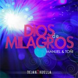 Manuel y Toñi - Dios de Milagros