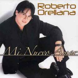 Roberto Orellana - Mi Nuevo Amor