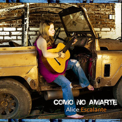 Alice Escalante - Como No Amarte