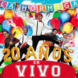 La Hormiga - 20 Años (En Vivo)