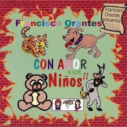 Francisco Orantes - Con amor a los Niños 2