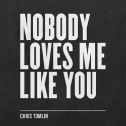 Chris Tomlin - Nobody loves me like you [EP]