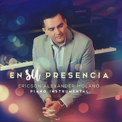 Ericson Alexander Molano - En Su Presencia