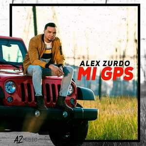 Alex Zurdo - Mi GPS (Single)