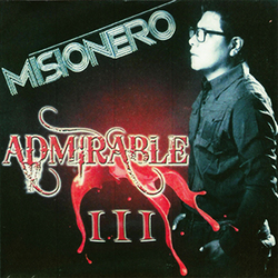 Admirable - Misionero - Admirable Vol. III