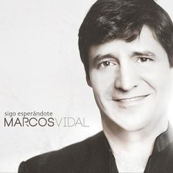 Marcos Vidal - Sigo Esperándote