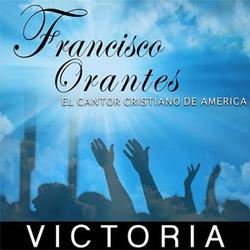 Francisco Orantes - Victoria