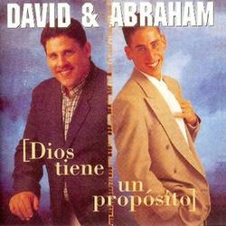 David y Abraham - Dios Tiene un Proposito