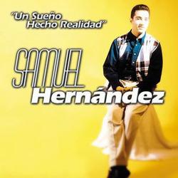 Samuel Hernandez - Un Sueño Hecho Realidad