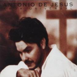 Antonio de Jesus - Amor Universal