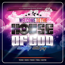 Scratch Master Jesus - Welcome to the House of God Worship with Joy