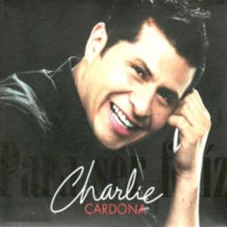 Charlie Cardona - Para ser Feliz