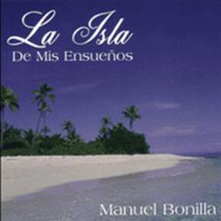 Manuel Bonilla - La Isla de mis Ensueños