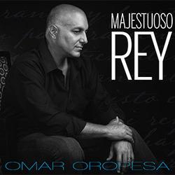 Omar Oropesa - Majestuoso Rey