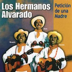 Los Hermanos Alvarado - Peticion de Una Madre (Volumen 2)