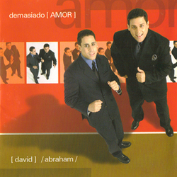 David y Abraham - Demasiado Amor