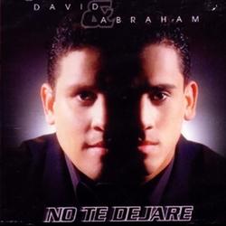 David y Abraham - No Te Dejare