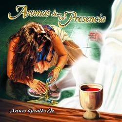 Arturo Giraldo - Aromas de Tu Presencia