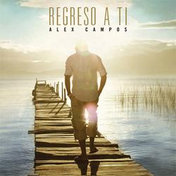 Alex Campos - Regreso a Ti