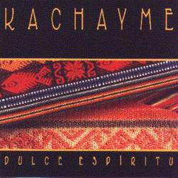 Kachayme - Dulce Espiritu
