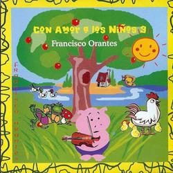Francisco Orantes - Con amor a los Niños 3