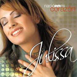 Julissa - Nacio en Mi Corazon