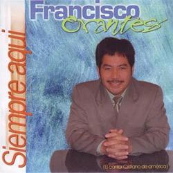 Francisco Orantes - Siempre Aqui