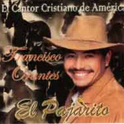 Francisco Orantes - El Pajarito