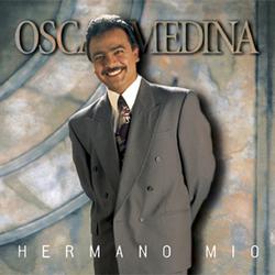 Oscar Medina - Hermano Mio
