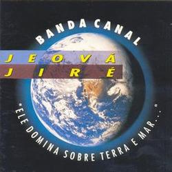 Banda Canal - Jeová Jiré