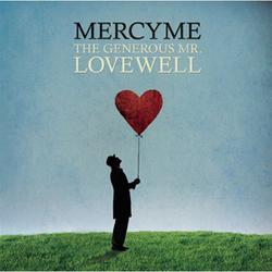 Mercy Me - The Generous Mr. Lovewell