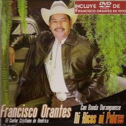 Francisco Orantes - Ni Ricos, Ni Pobres