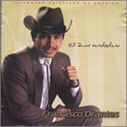 Francisco Orantes - El Dios Verdadero