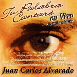 Juan Carlos Alvarado - Tu Palabra Cantare