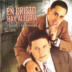 David y Abraham - En Cristo hay Alegria