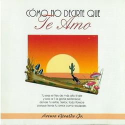 Arturo Giraldo - Como no decirte que te Amo