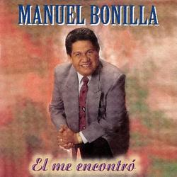 Manuel Bonilla - El Me Encontro
