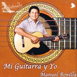 Manuel Bonilla - Mi Guitarra y Yo