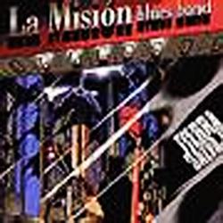 La Mision Blues Band - Tierra Salvaje