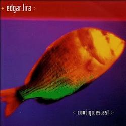 Edgar Lira - Contigo es Asi