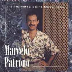 Marcelo Patrono - Tu Tienes Mucho Para Dar