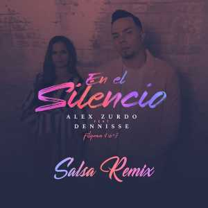 Alex Zurdo - En El Silencio (Salsa Remix) (Feat. Dennise) (Single)