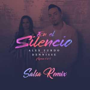 Alex Zurdo - En El Silencio (Salsa Remix) (Feat. Dennise) (Single)