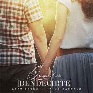 Alex Zurdo - Quiero Bendecirte (Feat. Jaime Barceló) (Single)