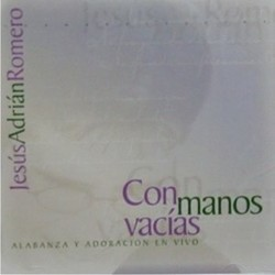 Jesus Adrian Romero - Con Manos Vacias