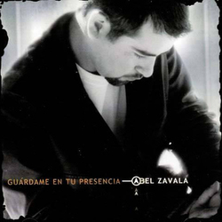 Abel Zavala - Guardame en tu Presencia
